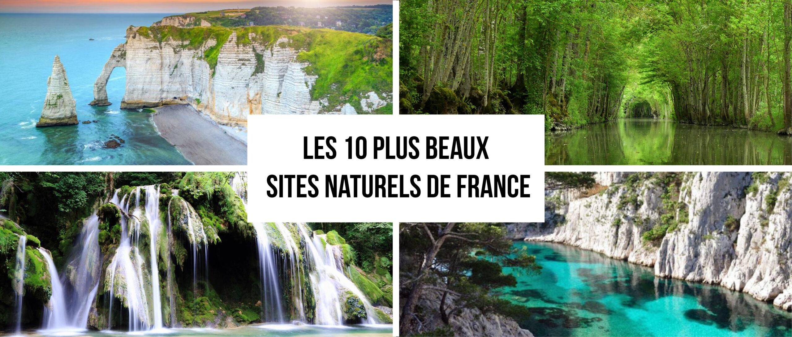 Nos idées de destinations pour cet été : Les 10 plus beaux sites naturels de France